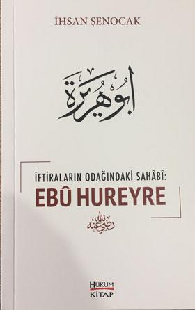 Ebu Hureyre; İftiraların Odağındaki Sahabi: